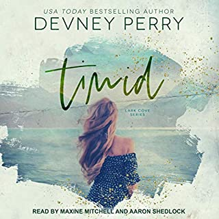 Timid     Lark Cove, Book 2              By:                                                                                                                                 Devney Perry                               Narrated by:                                                                                                                                 Maxine Mitchell,                                                                                        Aaron Shedlock                      Length: 10 hrs and 19 mins     6 ratings     Overall 4.7