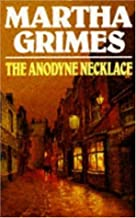 By Martha Grimes - The Anodyne Necklace (1990-08-03) [Paperback]