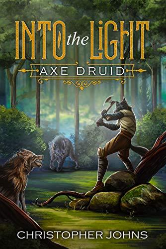 Into the Light (Axe Druid Book 1)
