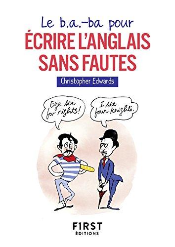 Le B A Ba Pour Ecrire L Anglais Sans Fautes Le Petit Livre Ebook Edwards Christopher Amazon Fr