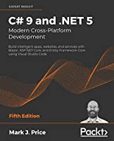 C# 9 and .NET 5 – Modern Cross-Platform Development, 5th Edition Front Cover