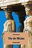 Vie de Nicias (French Edition)