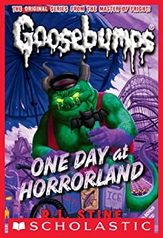 One Day at Horrorland (Classic Goosebumps #5) by [R.L. Stine]
