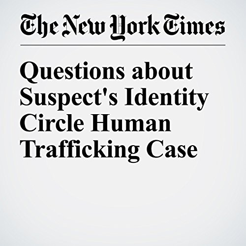 Questions about Suspect's Identity Circle Human Trafficking Case audiobook cover art