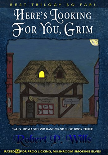Here's Looking For You, Grim (Tales From a Second-Hand Wand Shop Book 3)