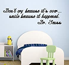 Dr. Seuss Famous Quote. Don't cry Because It's Over, Smile Because it Happened Wall Decal (20x43, White)