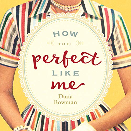 How to Be Perfect Like Me audiobook cover art