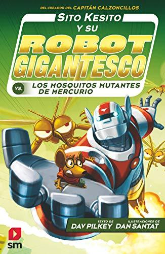 Sito Kesito y su robot gigantesco contra los mosquitos mutantes de Mercurio: 2