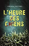 L'Heure des chiens (French Edition)
