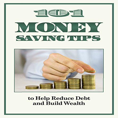 101 Money-Saving Tips to Help Reduce Debt and Build Wealth audiobook cover art