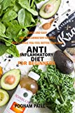 Anti-Inflammatory Diet for Beginners: Quick and Easy Anti-Inflammatory Recipes That'll Make You Feel Better Than Ever