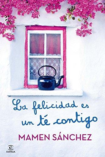 La felicidad es un té contigo de [María del Carmen Sánchez]