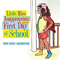 Little Miss Inappropriate and the First Day of School