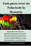 Guía para crear un Palacio de la Memoria