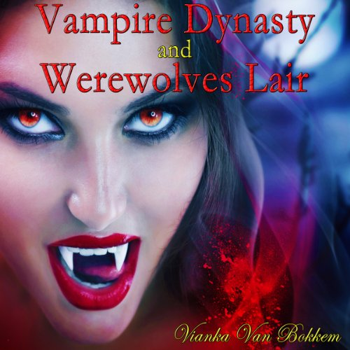 Vampire Dynasty and Werewolves Lair audiobook cover art