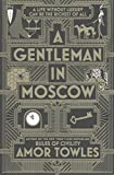 [(A Gentleman in Moscow)] [Author: Amor Towles] published on (February, 2017) - Cornerstone - 09/02/2017
