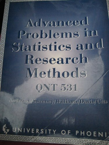 Advanced Problems in Statistics and Research Methods QNT 531