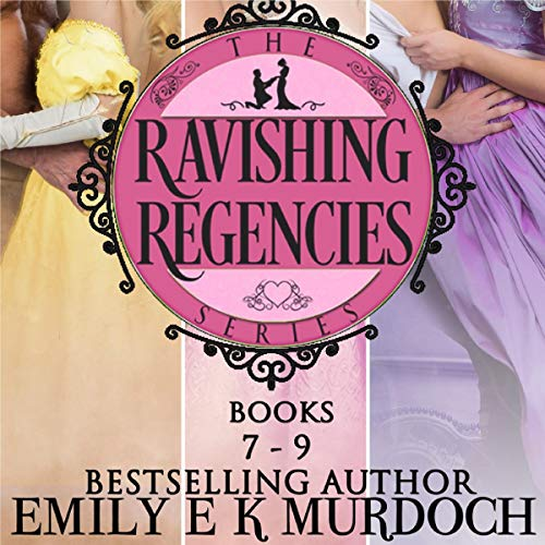 Ravishing Regencies: Books 7-9 Titelbild
