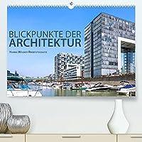 Blickpunkte der Architektur (Premium, hochwertiger DIN A2 Wandkalender 2022, Kunstdruck in Hochglanz): Hanna Wagner zeigt Monat fuer Monat spektakulaere Bauwerke des 20. und 21. Jahrhunderts. (Monatskalender, 14 Seiten )