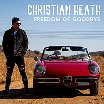 Freedom Of Goodbye