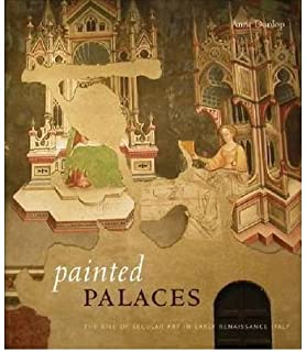 Painted Palaces: The Rise of Secular Art in Early Renaissance Italy (Hardback) - Common