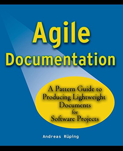 Agile Documentation: A Pattern Guide to Producing Lightweight Documents for Software Projects