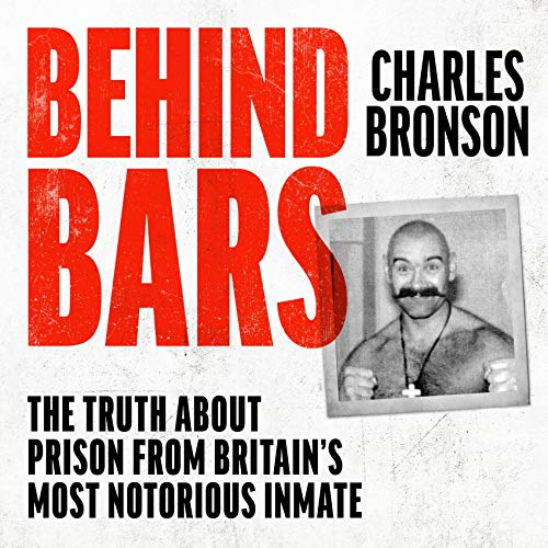 Behind Bars – Britain's Most Notorious Prisoner Reveals What Life is Like Inside cover art