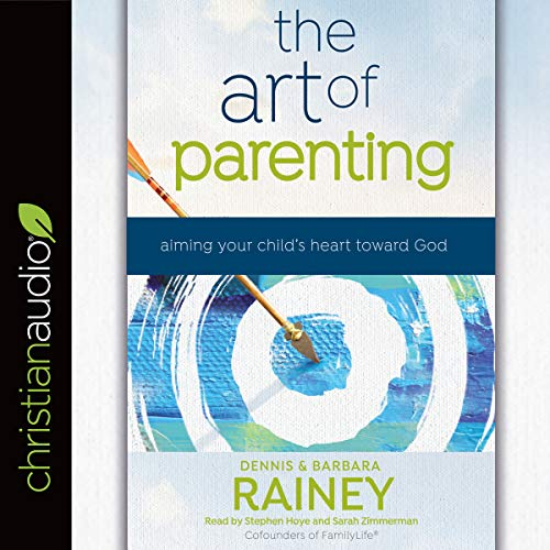 The Art of Parenting     Aiming Your Child's Heart Toward God              By:                                                                                                                                 Dennis Rainey,                                                                                        Barbara Rainey                               Narrated by:                                                                                                                                 Stephen Hoye,                                                                                        Sarah Zimmerman                      Length: 10 hrs and 6 mins     Not rated yet     Overall 0.0