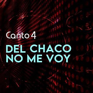 Del Chaco no me voy (Streaming)