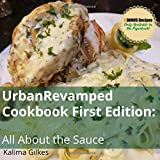 UrbanRevamped Cookbook First Edition: All About the Sauce