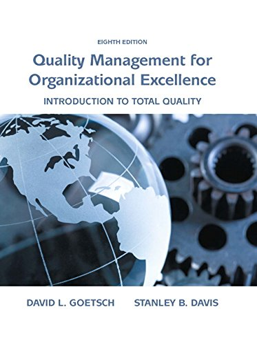 Compare Textbook Prices for Quality Management for Organizational Excellence: Introduction to Total Quality 8 Edition ISBN 9780133791853 by Goetsch, David L.,Davis, Stanley