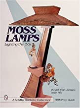 Moss Lamps: Lighting the '50s (Schiffer Book for Collectors with Price Guide)