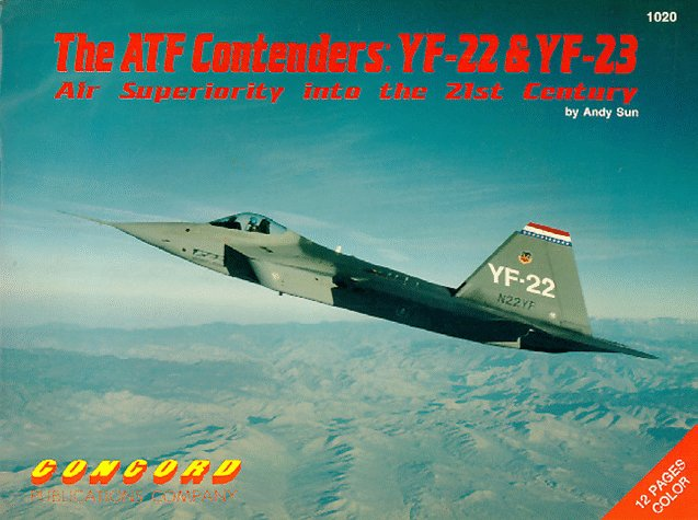 The ATF Contenders: YF-22 and YF-23 (Firepower Pictorials S.)