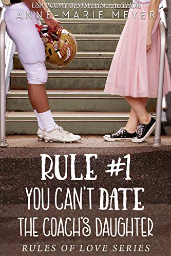 Rule #1: You Can't Date the Coach's Daughter: A Standalone Sweet High School Romance (The Rules of Love Book 2) (English Edition)