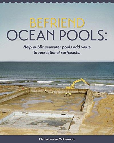 Befriend ocean pools: Help public seawater pools add value to recreational surfcoasts (English Edition)