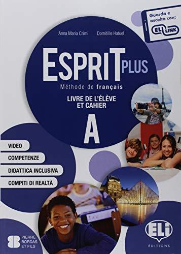 Esprit plus. Corso di lingua francese. Per la Scuola media. Con e-book. Con espansione online [Lingua francese]: A-B