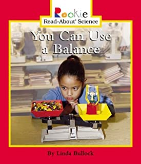 You Can Use a Balance (Rookie Read-About Science: Physical Science: Previous Editions)