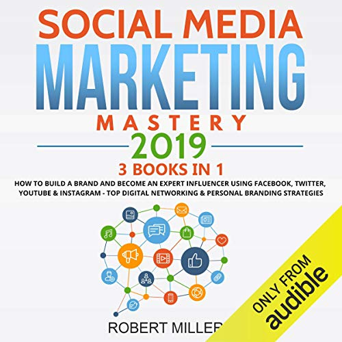 Social Media Marketing Mastery 2019: 3 Books in 1 Titelbild
