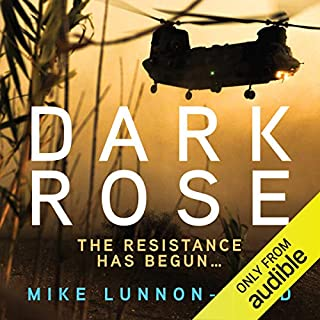 Dark Rose                   By:                                                                                                                                 Mike Lunnon-Wood                               Narrated by:                                                                                                                                 Joe Jameson                      Length: 18 hrs and 55 mins     82 ratings     Overall 4.6