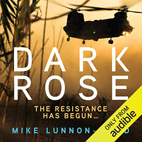 Dark Rose                   By:                                                                                                                                 Mike Lunnon-Wood                               Narrated by:                                                                                                                                 Joe Jameson                      Length: 18 hrs and 55 mins     115 ratings     Overall 4.5