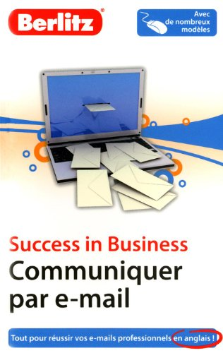 Success in Business - Communiquer par e-mail en anglais