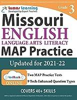 Missouri Assessment Program Test Prep: Grade 3 English Language Arts Literacy (ELA) Practice Workbook and Full-length Online Assessments: MAP Study Guide