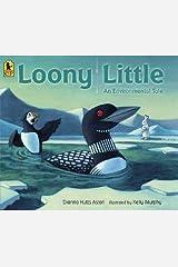 Loony Little: An Environmental Tale Paperback