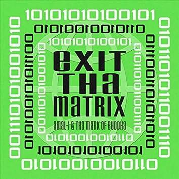 Exit tha Matrix