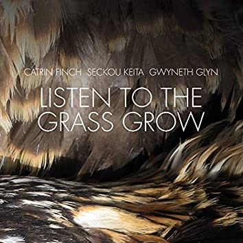 Listen to the Grass Grow (Vocal Version)