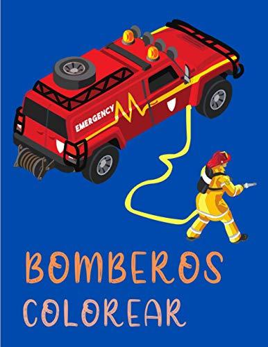 Colorear bomberos: Diviértirse con el Libro para colorear con los Bomberos - Coloreando los vehículos - Libro de Colorear para Niños 4 - 8 años