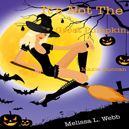 It's Not the Great Pumpkin, Maxie Duncan audiobook cover art
