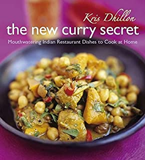 The New Curry Secret by Kris Dhillon (26-Mar-2009) Paperback