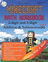 The Unofficial Minecraft Math Workbook 2-digit and 3-digit Addition & Subtraction (A) Ages 7+: Coloring, Tricks, Mazes, Puzzles, Word Search (Math Step-by Step)