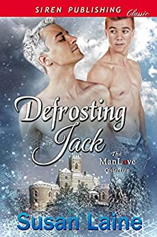 Defrosting Jack (Siren Publishing Classic ManLove) by [Susan Laine]